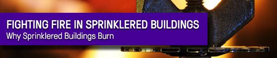 Why Sprinklered Buildings Burn